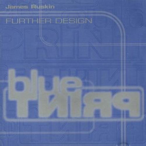 James Ruskin - Further Design
