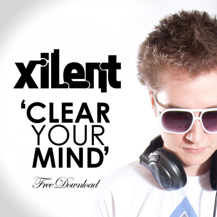Xilent - Clear Your Mind (Free Download)