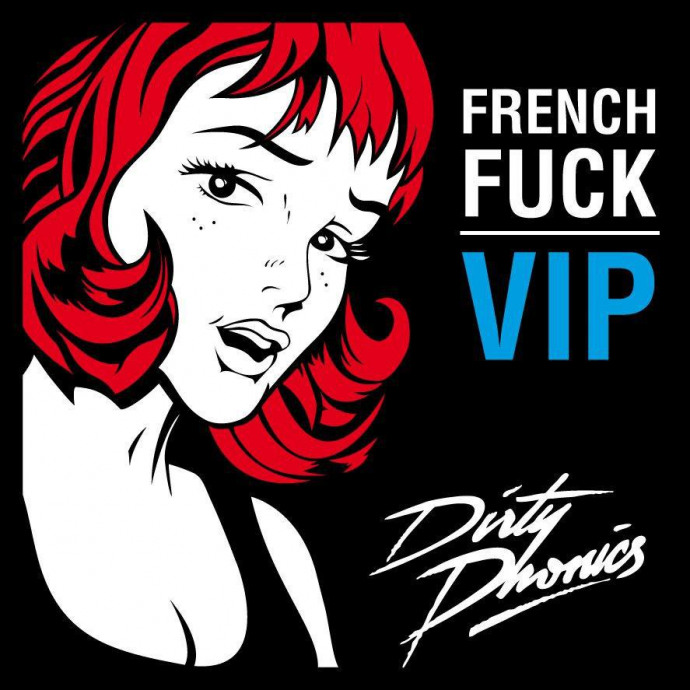 Download Dirtyphonics - 'French Fuck VIP' For Free
