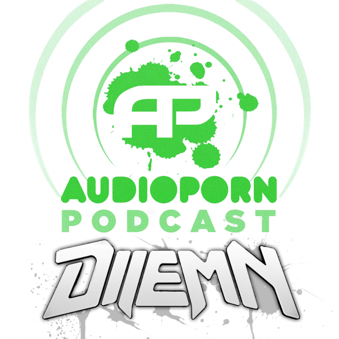AUDIOPORN PODCAST 006 - HOSTED BY DILEMN