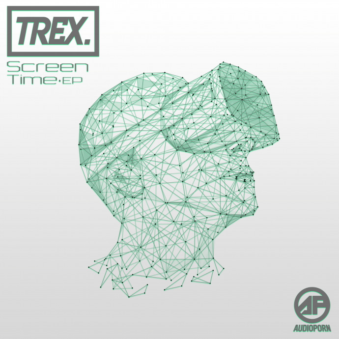 TREX - SCREEN TIME EP [APORN093]