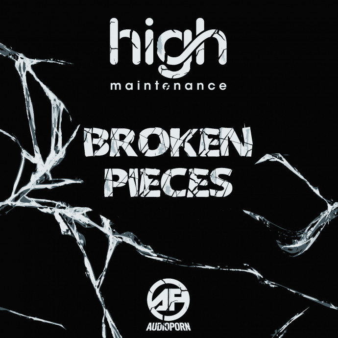 HIGH MAINTENANCE - BROKEN PIECES [APORN083]