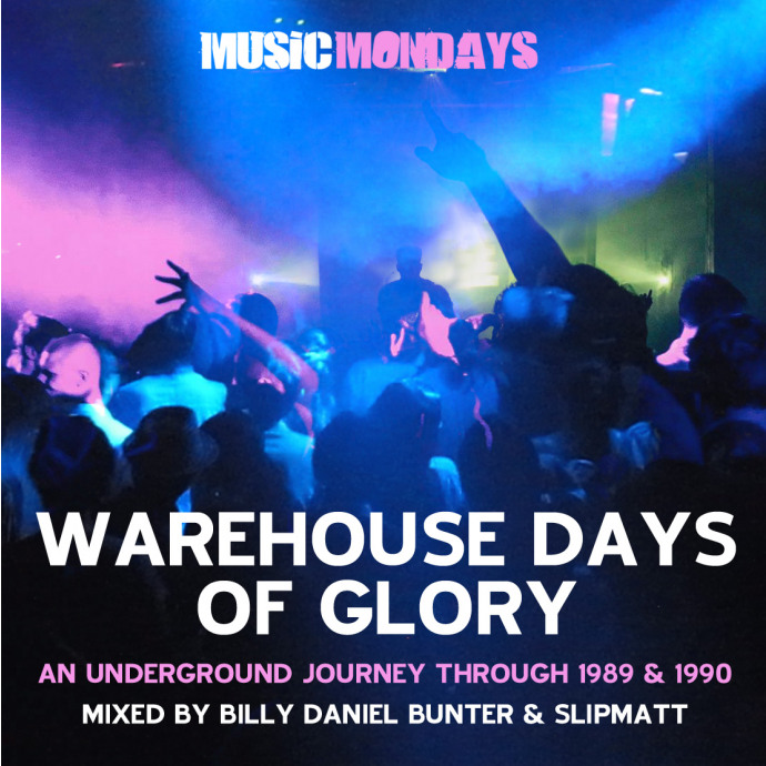 Pre Order the Warehouse Days Of Glory Mixed by Billy Daniel Bunter & Slipmatt