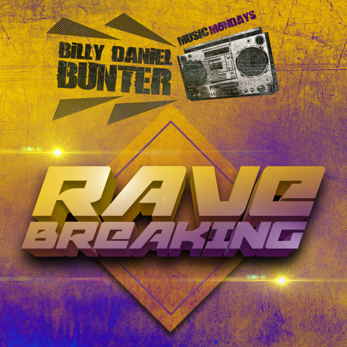 Billy Daniel Bunter - Rave Breaking - OUT NOW
