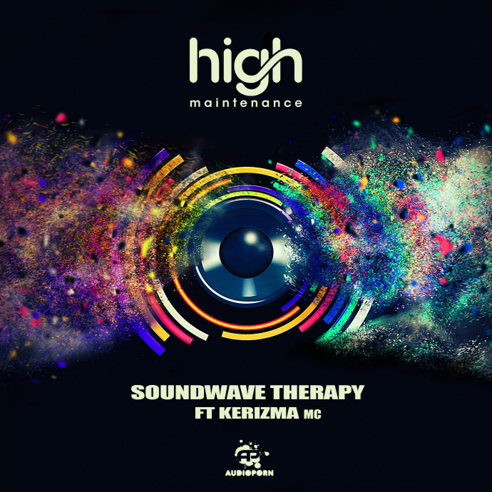 High Maintenance - Soundwave Therapy (Ft. Kerizma MC) [APORN065]
