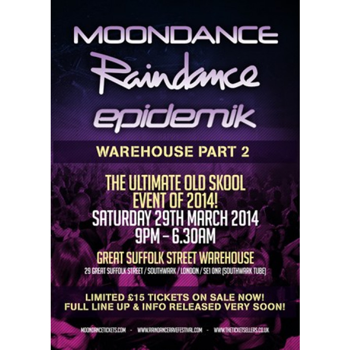 Raindance, Moondance & Epidemik Tickets on sale here