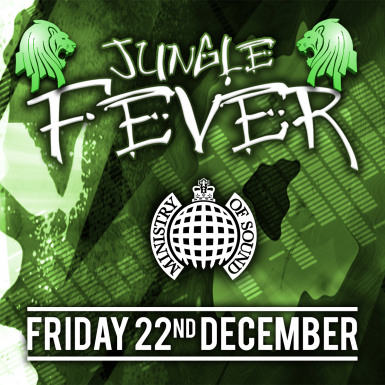 Jungle Fever at Ministry of Sound