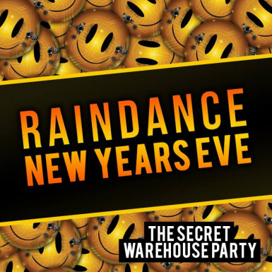 Raindance NYE Secret Warehouse Party - London!
