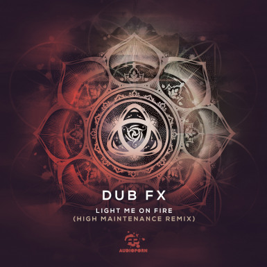 Dub FX - 'Light Me On Fire (High Maintenance Remix)' [APORN053]