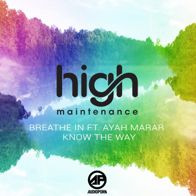 HIGH MAINTENANCE ft AYAH MARAR - BREATHE IN [APORN088]